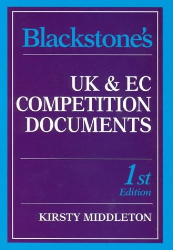 UK and EC Competition Documents By Kirsty Middleton