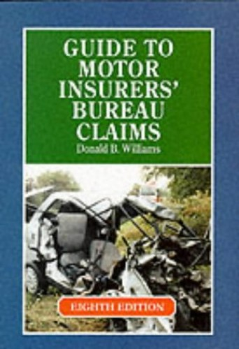 Guide to Motor Insurers' Bureau Claims By Donald B. Williams