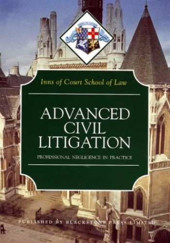 Advanced Civil Litigation Professional Negligence in Practice By Inns of Court School of Law
