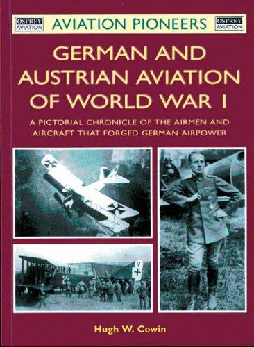 German and Austrian Aviation of World War 1 By Hugh W. Cowin