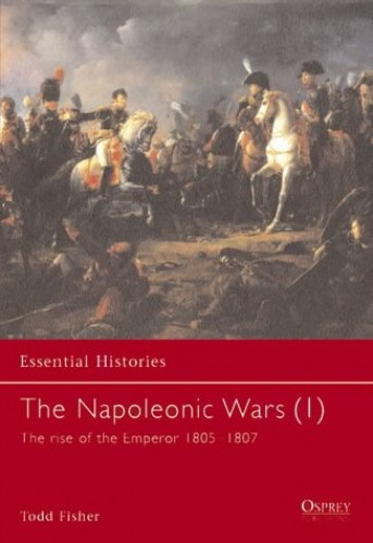 The Napoleonic Wars By Todd Fisher