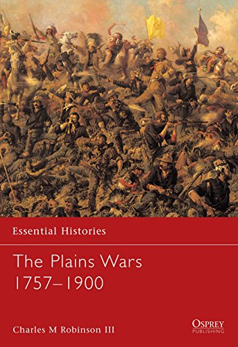 The Plains Wars 1757-1900 By Charles M. Robinson, III