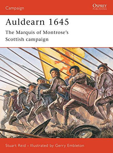 Auldearn 1645: The Marquis of Montrose's Scottish campaign By Stuart Reid