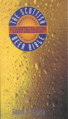 The Scottish Beer Bible By Gavin D. Smith