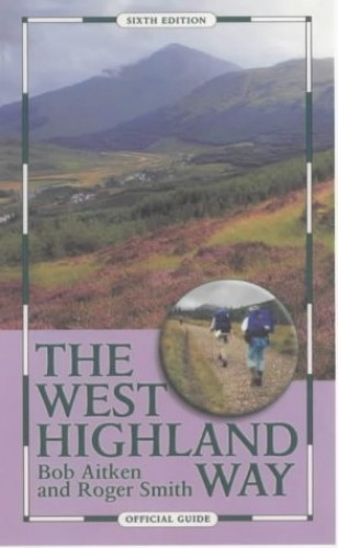 The West Highland Way: Official Guide, 6th edition By Scottish Natural Heritage