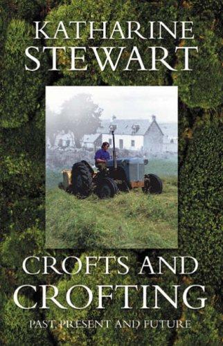 Crofts and Crofting By Katharine Stewart