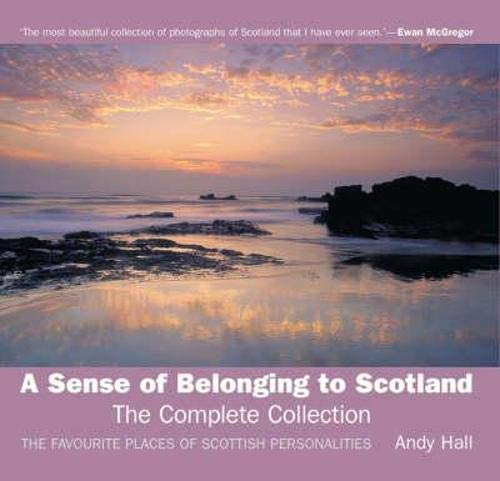 A Sense of Belonging to Scotland: Complete Collection by Andy Hall