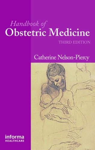 Handbook of Obstetric Medicine (Series in Maternal Fetal Medic) By Catherine  Nelson-Piercy