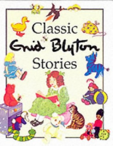 Classic Enid Blyton Stories By Enid Blyton