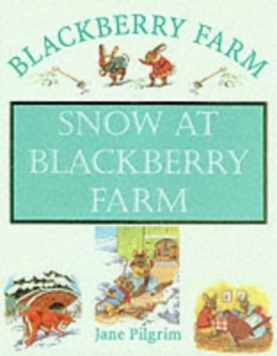 Snow at Blackberry Farm by Jane Pilgrim