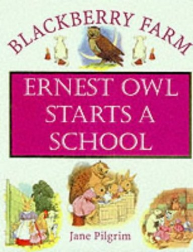 Earnset Owl Starts a School by Jane Pilgrim