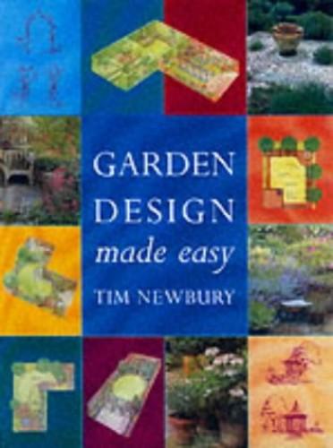 Garden Design Made Easy by Tim Newbury
