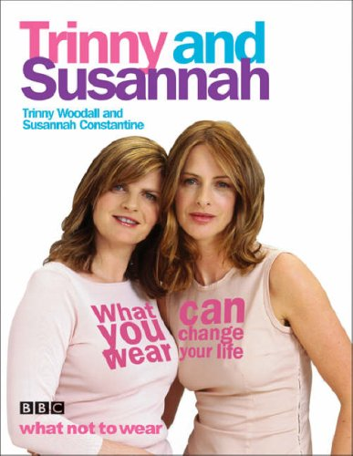 What You Wear Can Change Your Life By Trinny Woodall