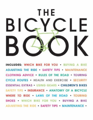 The Bicycle Book By Cycling Plus magazine
