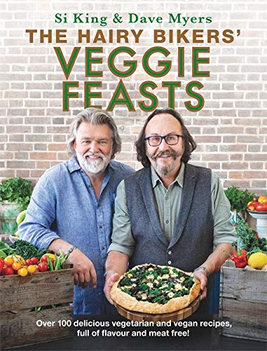 The Hairy Bikers' Veggie Feasts By Hairy Bikers