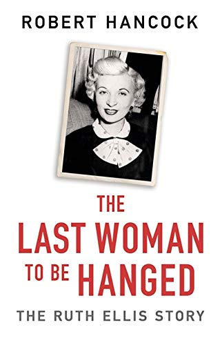The Last Woman to be Hanged By Robert Hancock