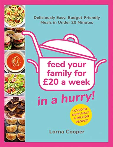 Feed Your Family For GBP20...In A Hurry! By Lorna Cooper