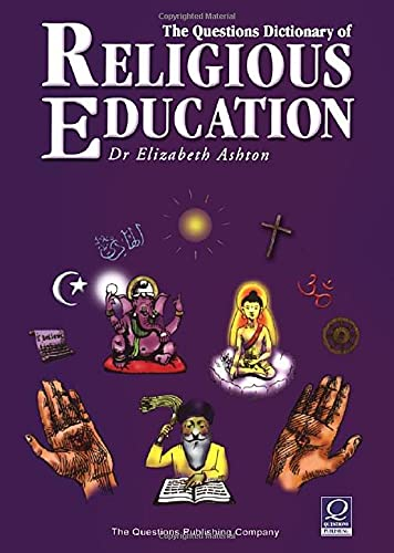 The Questions Dictionary of Religious Education By Elizabeth Ashton