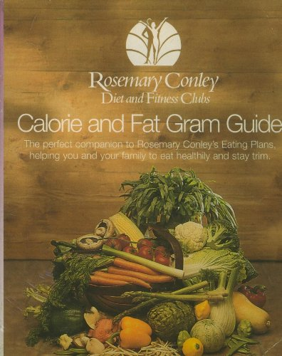 Calorie and Fat Gram Guide By Rosemary Conley