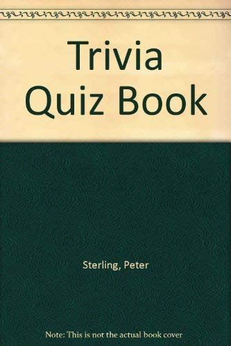 Trivia Quiz Book By Peter Sterling