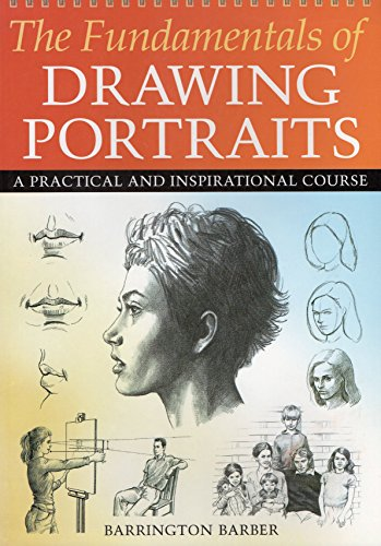 Fundamentals of Drawing Portraits, The By Barrington Barber