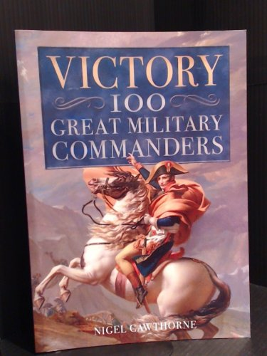 Victory 100 Great Commanders By Nigel Cawthorne