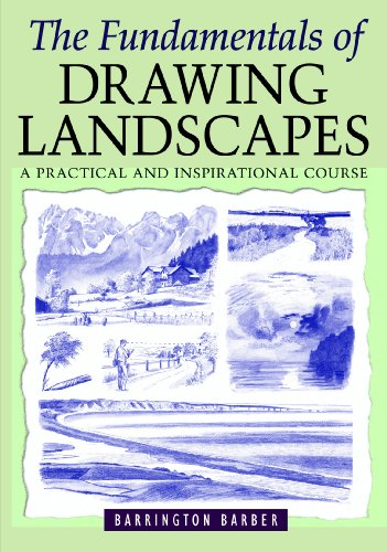 The Fundamentals of Drawing Landscapes By Barrington Barber