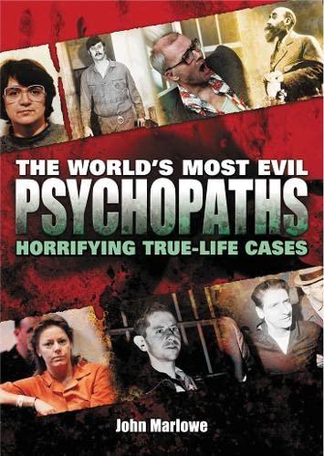 World's Most Evil Psychopaths By John Marlowe
