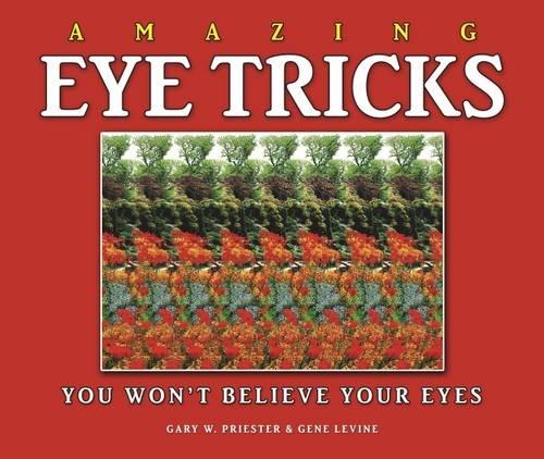 Amazing Eye Tricks by Gary Priester