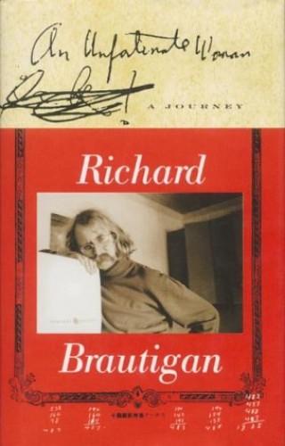 An Unfortunate Woman, an Unforgettable Journey by Richard Brautigan