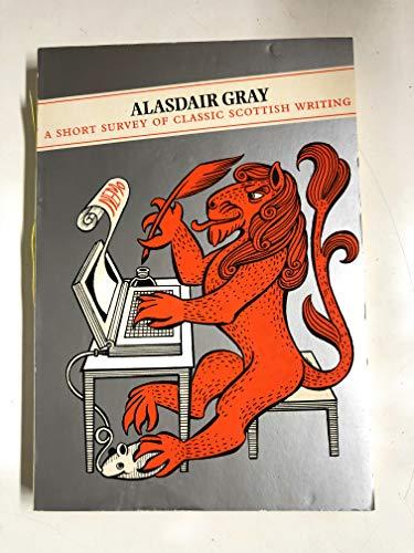 A Short Survey of Classic Scottish Writing By Alasdair Gray