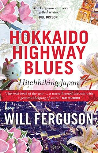Hokkaido Highway Blues By Will Ferguson