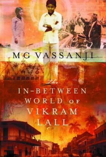 The In-Between World Of Vikram Lall By Moyez Vassanji