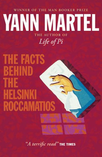 The Facts Behind the Helsinki Roccamatios: And Other Stories by Yann Martel