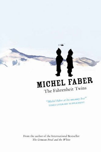 The Fahrenheit Twins and Other Stories by Michel Faber