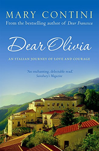 Dear Olivia: An Italian Journey of Love and Courage by Mary Contini