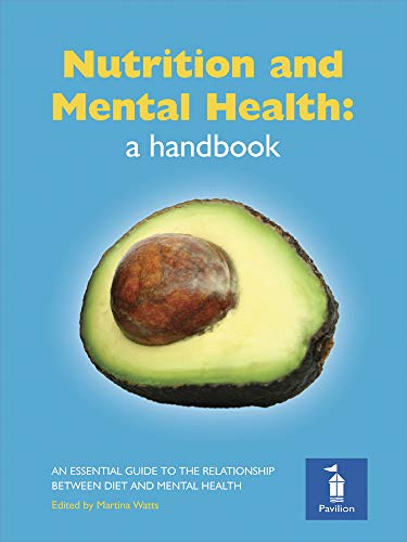 Nutrition and Mental Health: a Handbook: An Essential Guide to the Relationship Between Diet and Mental Health by Professor Michael Crawford