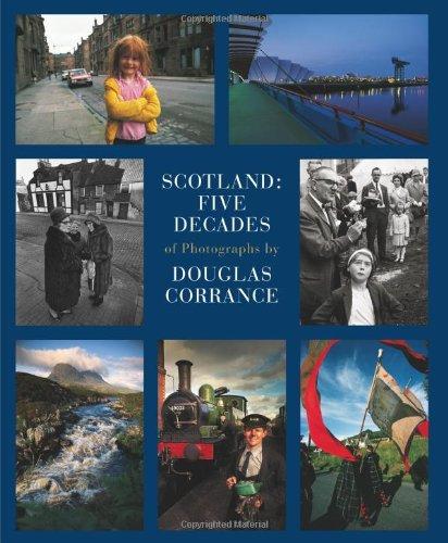 Scotland: Five Decades of Photographs By Douglas Corrance