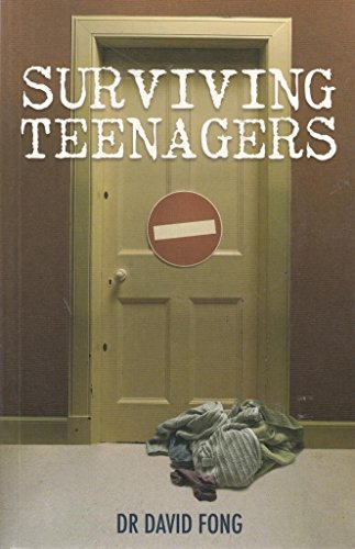 Surviving Teenagers By Dr. David Fong
