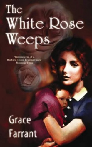 The White Rose Weeps By Grace Farrant