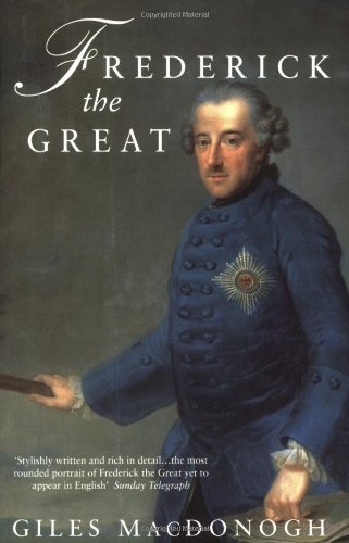 Frederick the Great: A Life in Deed and Letters by Giles MacDonogh