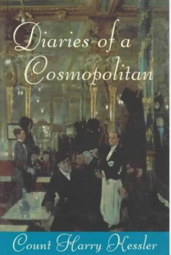 The Diaries Of A Cosmopolitan 1918-1937 By Harry Kessler
