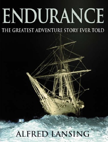 Endurance: Shackleton's Incredible Voyage: An Illustrated Account of Shackleton's Incredible Voyage to the Antarctic By Alfred Lansing