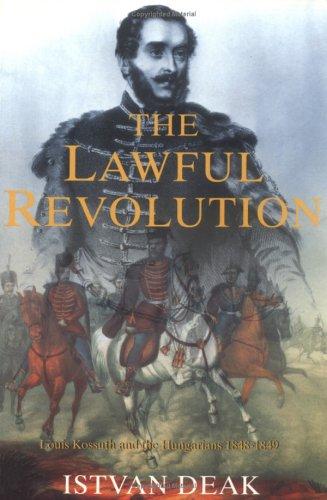 Lawful Revolution By Istvan Deak