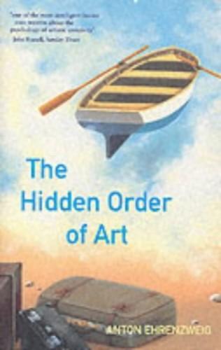 The Hidden Order of Art By Ehrenzweig Anton