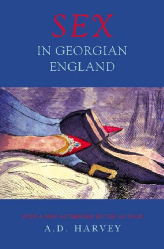 Sex In Georgian England by A. D. Harvey