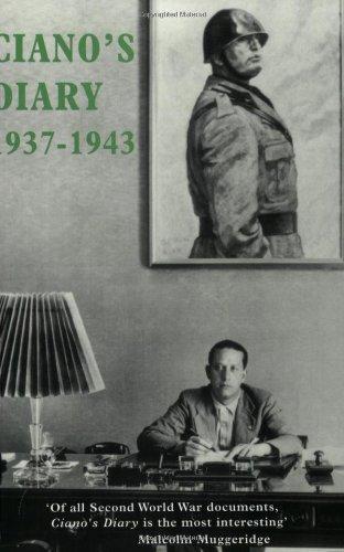 Ciano's Diary: 1937-1943 By Galeazzo Ciano