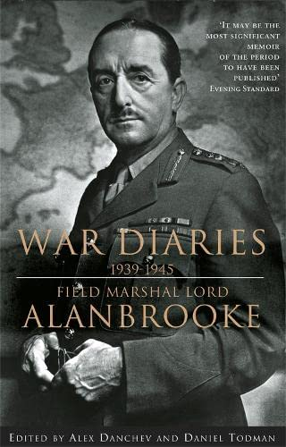 War Diaries, 1939-1945: Field Marshall Lord Alanbrooke by Alan Brooke Viscount Alanbrooke