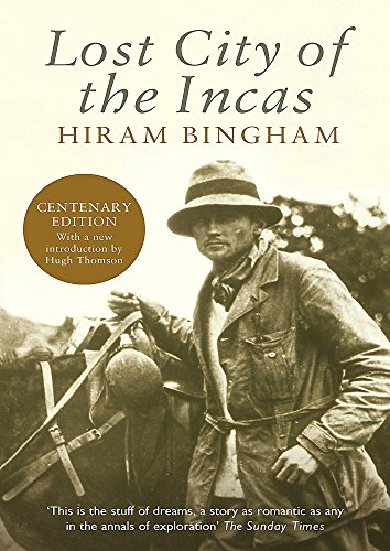 Lost City of the Incas (Phoenix Press) By Hiram Bingham