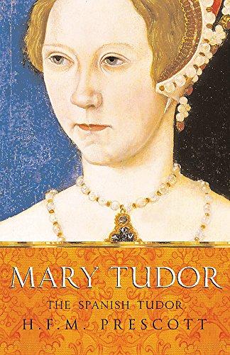 Mary Tudor By H.F.M. Prescott
